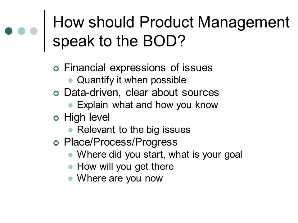 How should Product Management speak to the BOD.