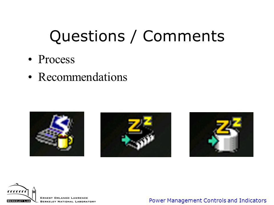 Power Management Controls and Indicators Questions / Comments Process Recommendations