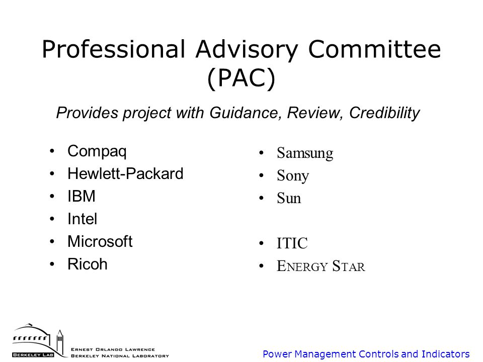 Power Management Controls and Indicators Professional Advisory Committee (PAC) Provides project with Guidance, Review, Credibility Compaq Hewlett-Pack