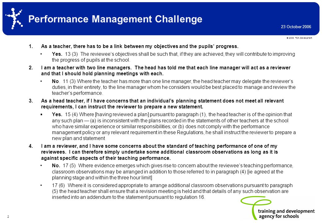 © 2006 TDA Development 23 October 2006 2 Performance Management Challenge 1.As a teacher, there has to be a link between my objectives and the pupils progress.