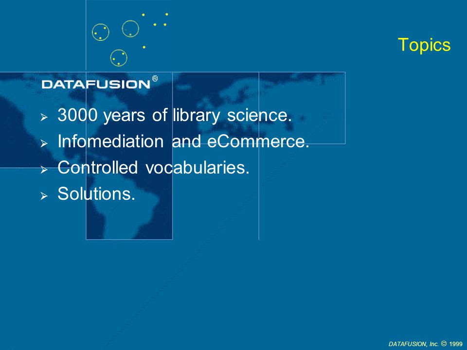 DATAFUSION, Inc.1999 Topics 3000 years of library science.