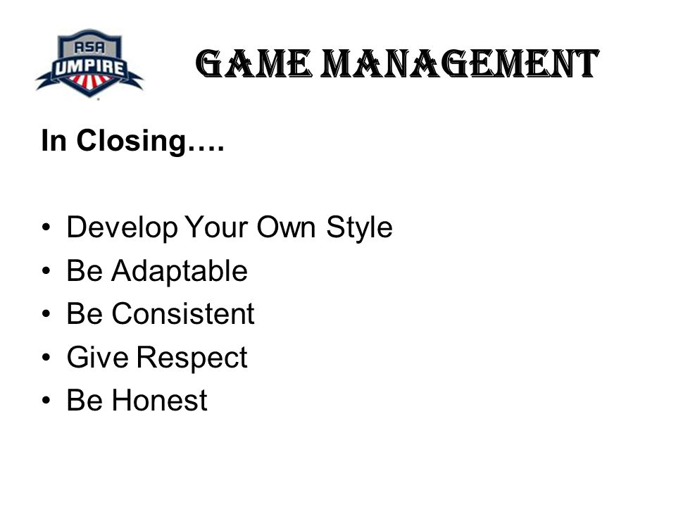 Game Management In Closing….