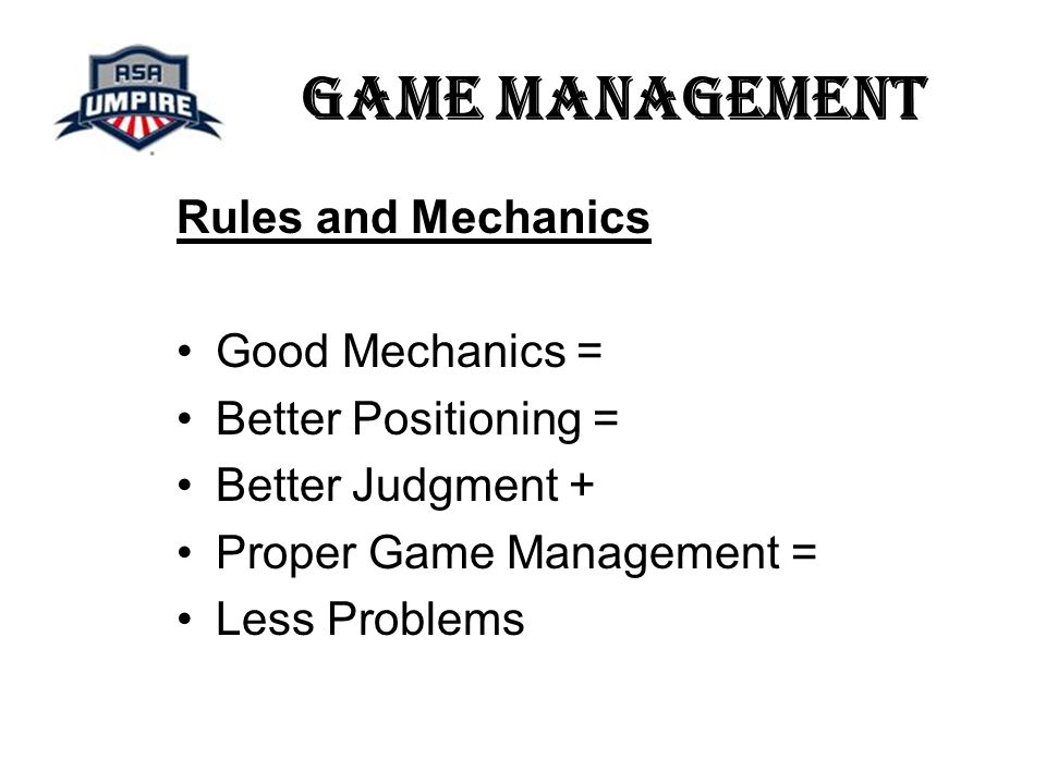 Game Management In Closing…. MANAGE THE GAME, NOT THE INDIVIDUALS