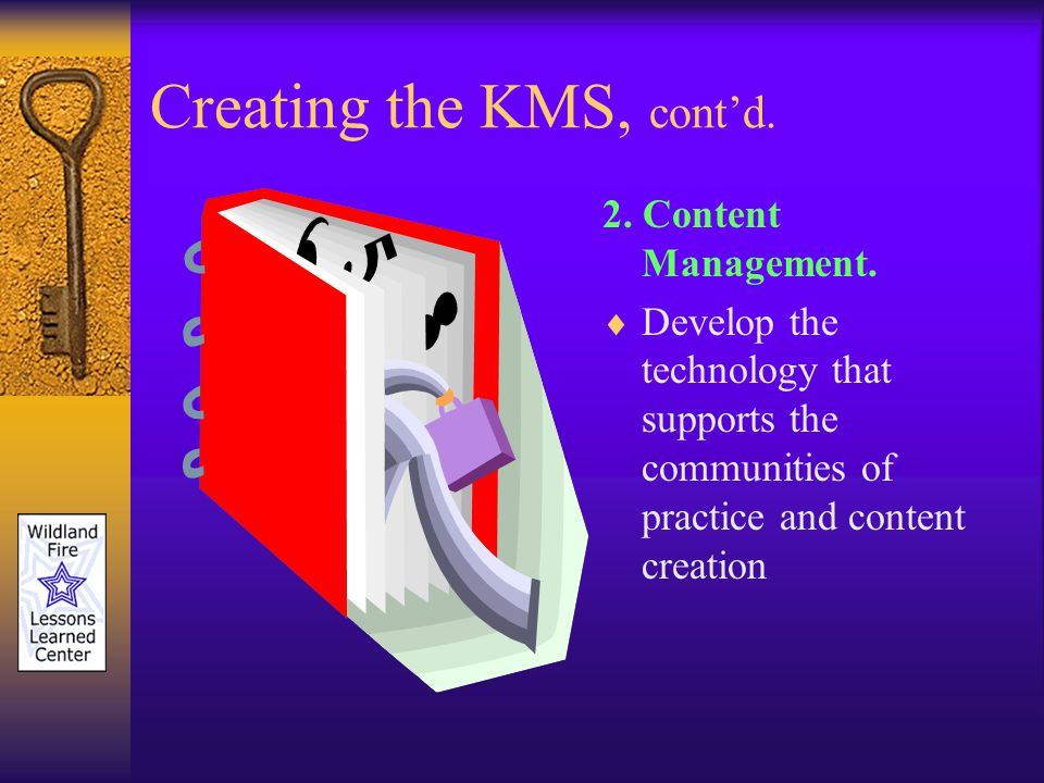 Creating the KMS, contd. 2. Content Management.