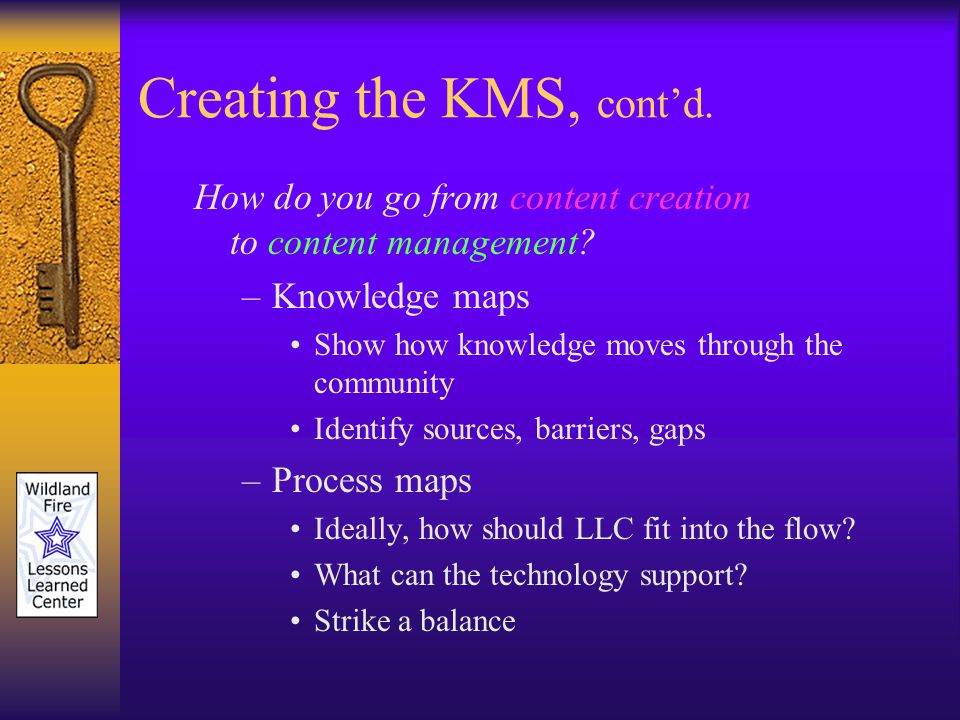 Creating the KMS, contd. How do you go from content creation to content management.