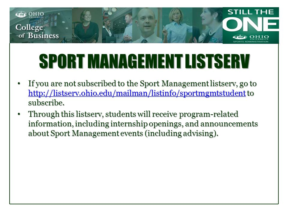 SPORT MANAGEMENT LISTSERV If you are not subscribed to the Sport Management listserv, go to   to subscribe.
