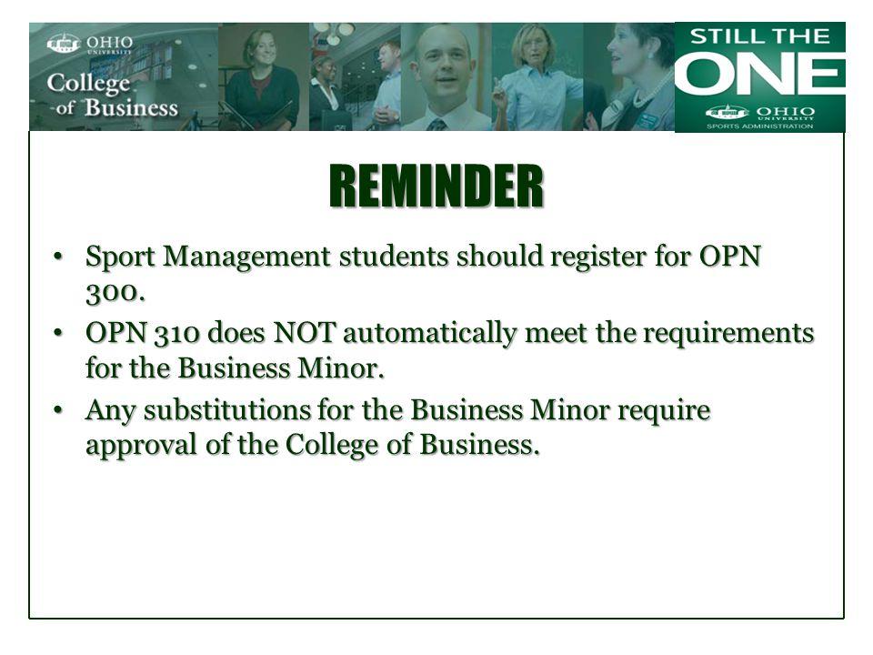 REMINDER Sport Management students should register for OPN 300.