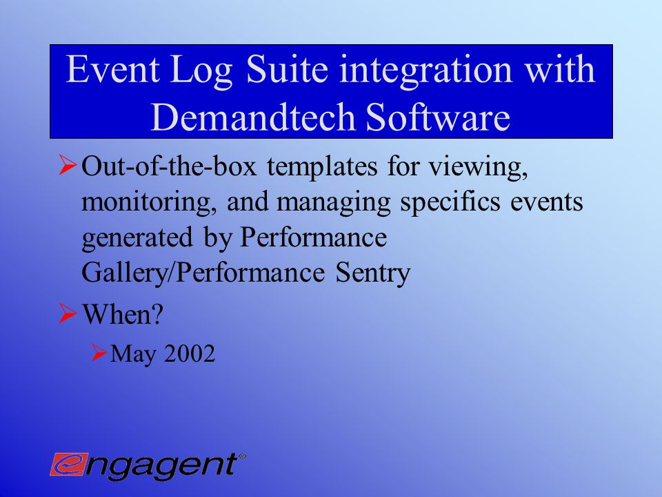 Event Log Sentry & View Functionality Summary Remote viewing of multiple event logs with filtering capabilities Real-time notification of critical events Automatic response to selected events Automatic event storage in MS SQL Database Automatic clearing and archiving of event logs Centralized management of Audit Policies and event log settings