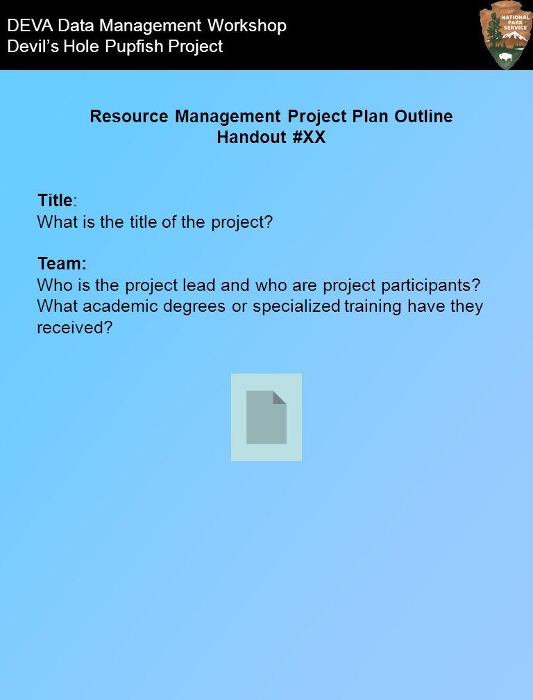 DEVA Data Management Workshop Devils Hole Pupfish Project Long-term monitoring databases present data management challenges that are unique.