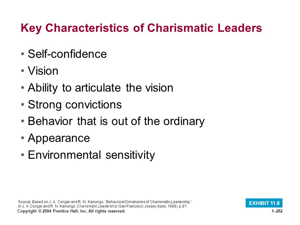 Copyright © 2004 Prentice Hall, Inc. All rights reserved.1–282 Key Characteristics of Charismatic Leaders Self-confidence Vision Ability to articulate