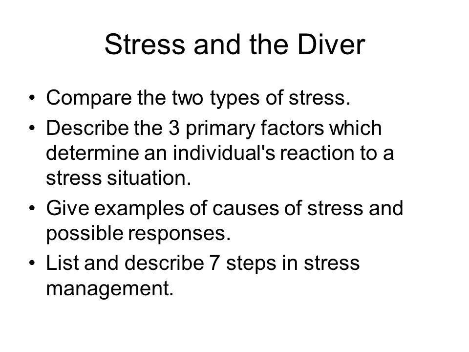 Stress and the Diver Compare the two types of stress.