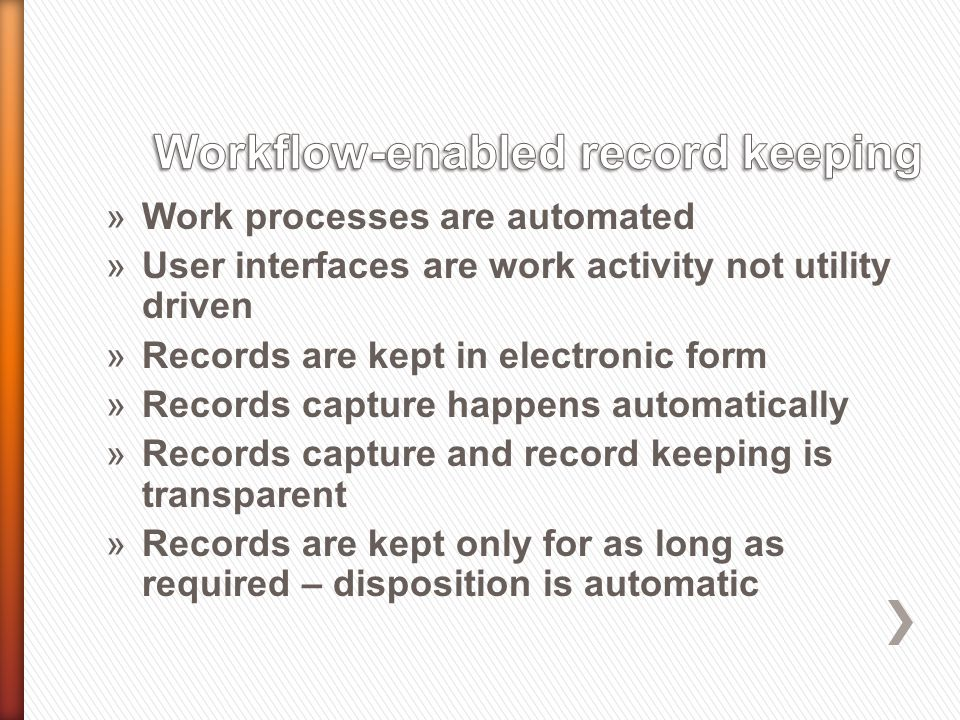 »Work processes are automated »User interfaces are work activity not utility driven »Records are kept in electronic form »Records capture happens auto