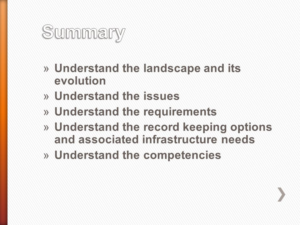 »Understand the landscape and its evolution »Understand the issues »Understand the requirements »Understand the record keeping options and associated