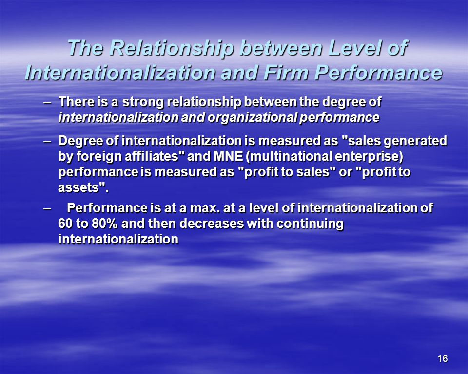 16 The Relationship between Level of Internationalization and Firm Performance The Relationship between Level of Internationalization and Firm Perform
