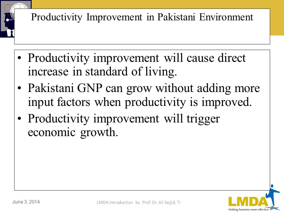 LMDA Introduction by Prof. Dr. Ali Sajjid, TI June 3, 2014 Low Productivity in Pakistan This vicious cycle of poverty & unemployment can be broken by