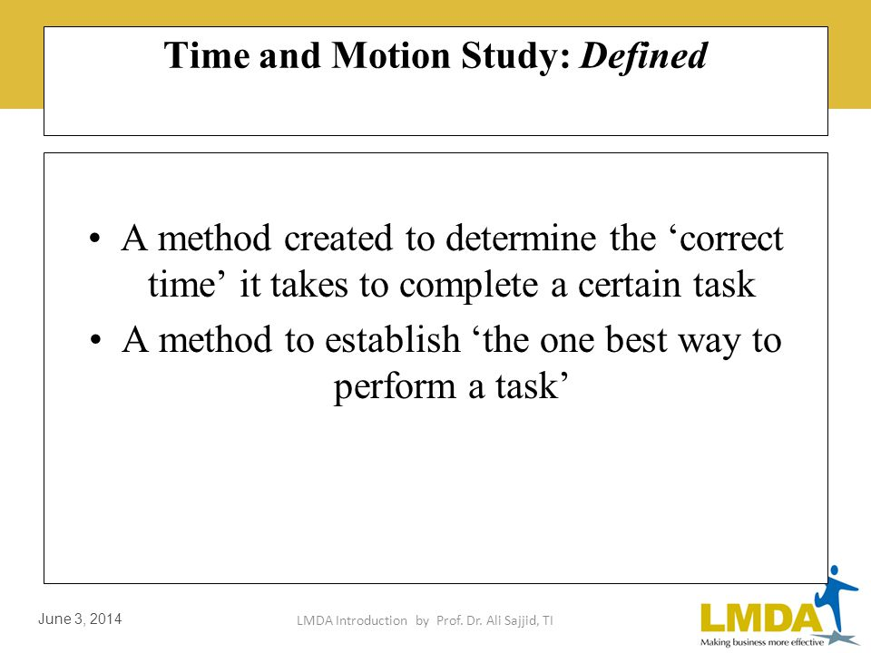 LMDA Introduction by Prof. Dr. Ali Sajjid, TI June 3, 2014 Productivity Thru Time and Motion Study