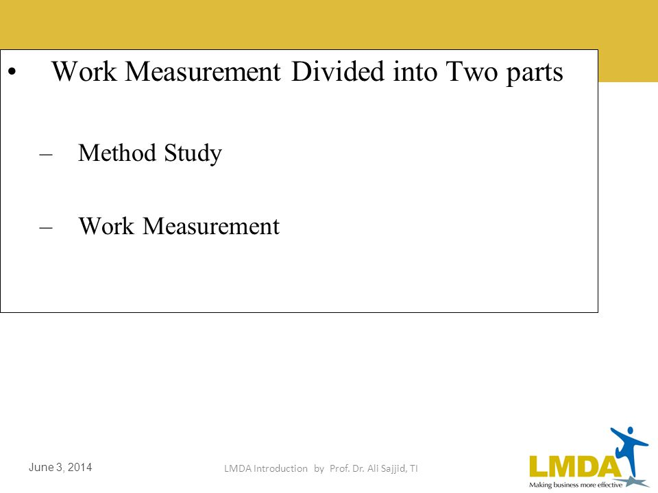 LMDA Introduction by Prof. Dr. Ali Sajjid, TI June 3, 2014 SCOPE ENHANCEMENT In 60s measurement alone found of little use Method Improvement made an i