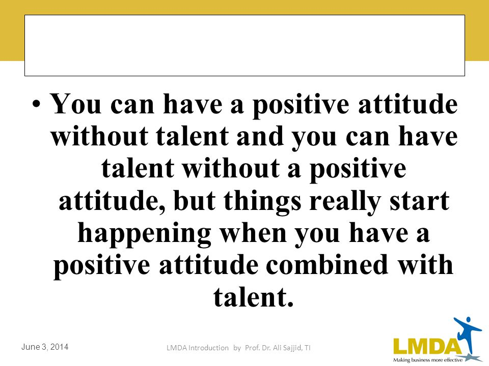 LMDA Introduction by Prof. Dr. Ali Sajjid, TI June 3, 2014 Believe If you do not believe in yourself... chances are nobody else will.