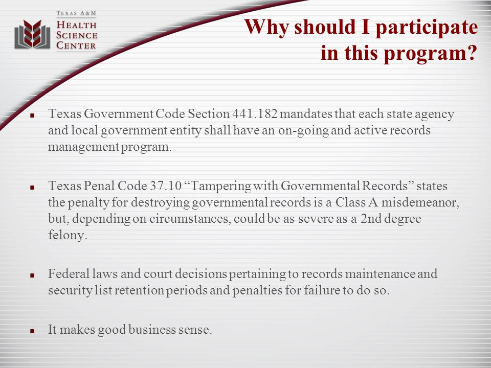 Why should I participate in this program? Texas Government Code Section 441.182 mandates that each state agency and local government entity shall have
