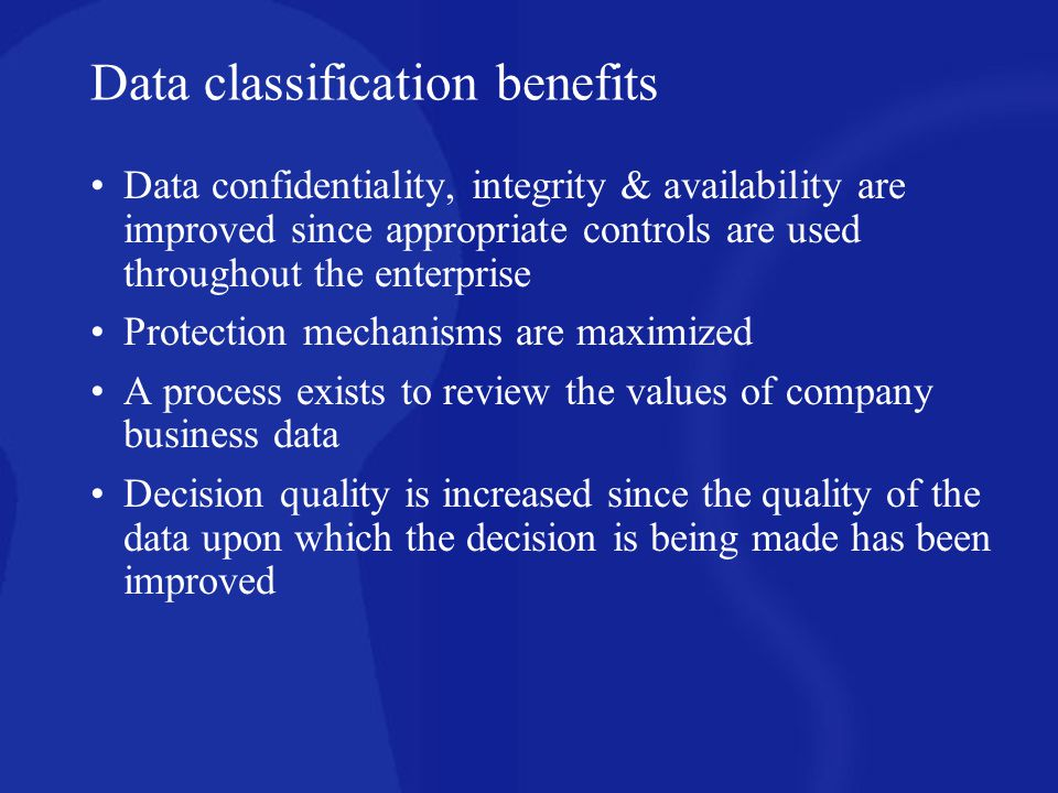 Data classification Top Secret - applies to the most sensitive business information which is intended strictly for use within the organization.