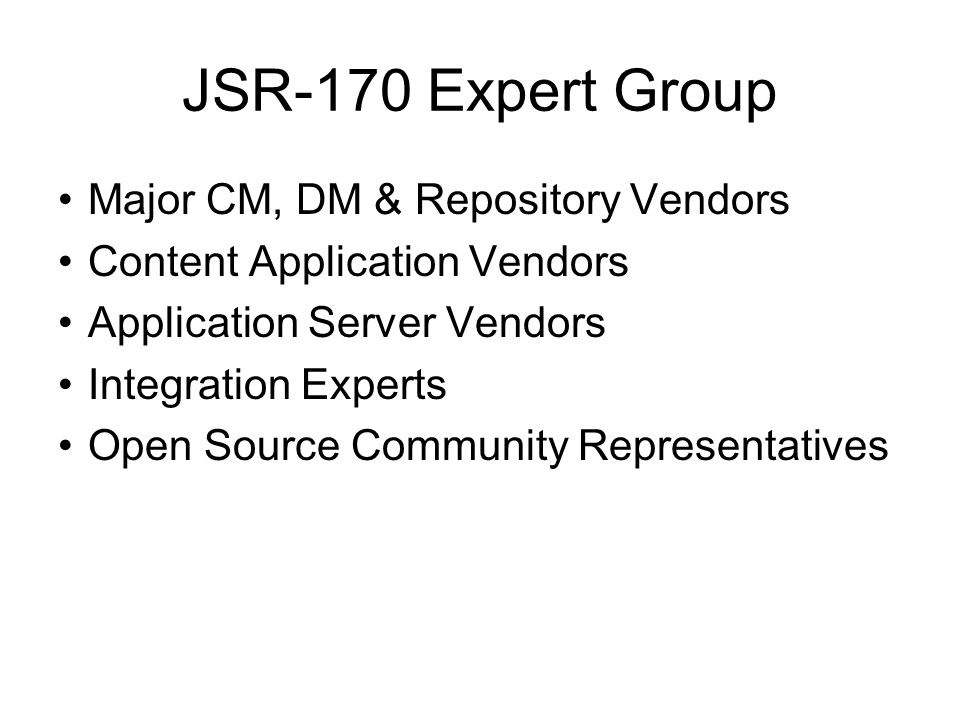 JSR-170 Expert Group Apache Software Foundation Art Technology Group Inc.(ATG) BEA Systems Broadvision Inc.