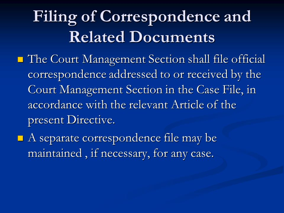 Filing of Correspondence and Related Documents The Court Management Section shall file official correspondence addressed to or received by the Court M
