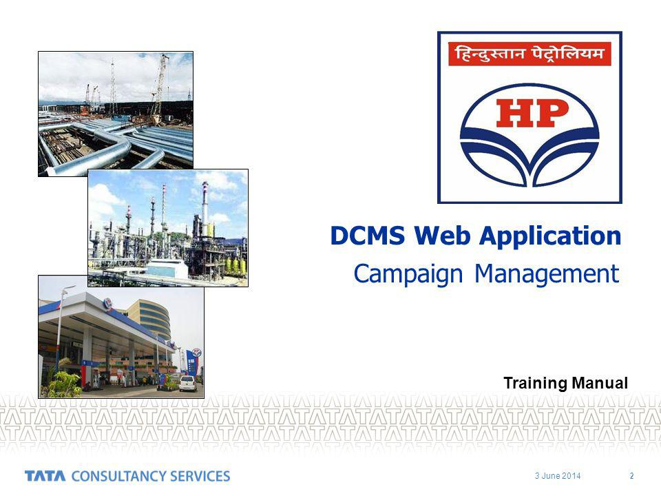 3 June 2014 2 DCMS Web Application Campaign Management Training Manual