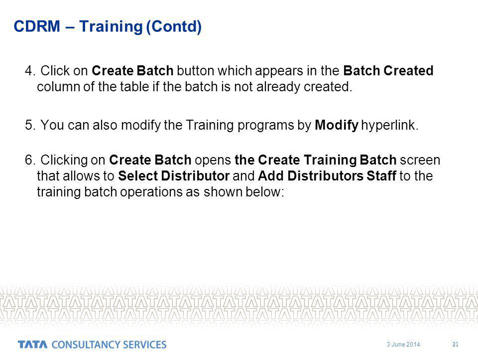 3 June 2014 23 CDRM – Training (Contd) 4.