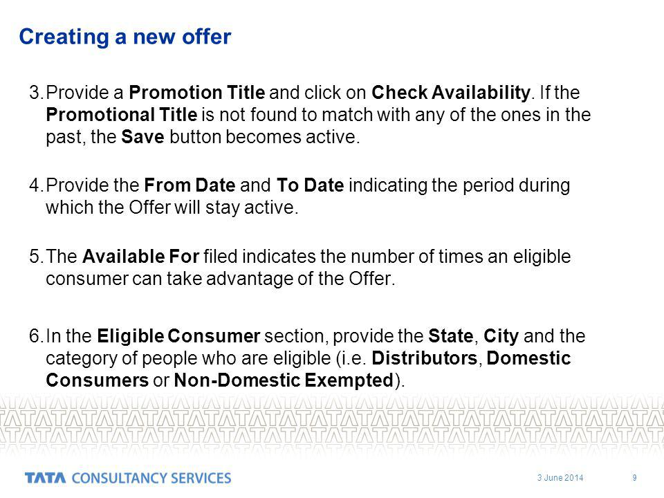 3 June 2014 9 Creating a new offer 3.Provide a Promotion Title and click on Check Availability.