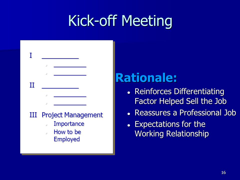 16 Kick-off Meeting I__________ __________ __________ II__________ __________ __________ IIIProject Management Importance Importance How to be Employe