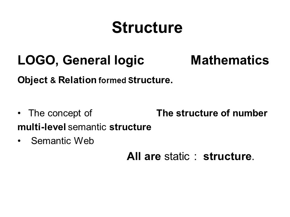 Structure LOGO, General logic Mathematics Object & Relation formed S tructure.