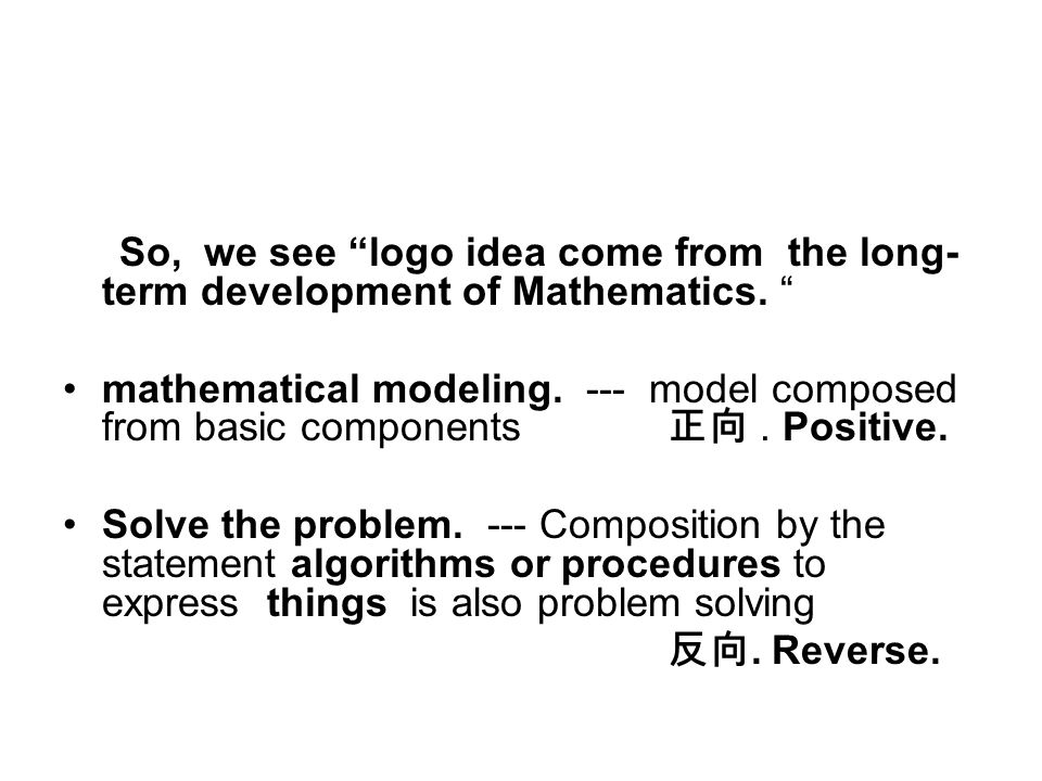 So, we see logo idea come from the long- term development of Mathematics.