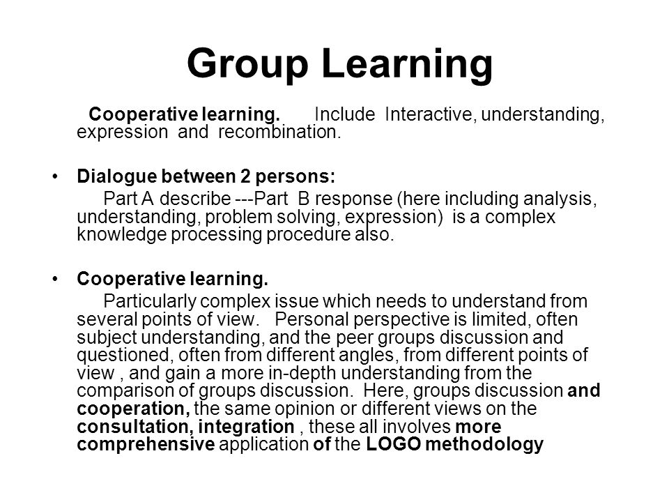 Group Learning Cooperative learning.