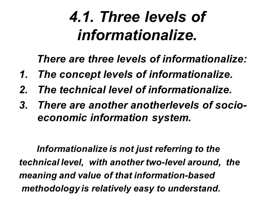 4.1. Three levels of informationalize.