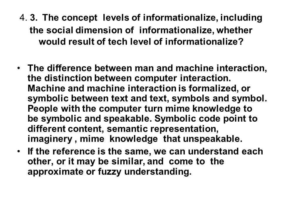 4. 3. The concept levels of informationalize, including the social dimension of informationalize, whether would result of tech level of informationali