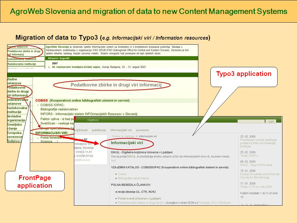 AgroWeb Slovenia and migration of data to new Content Management Systems Migration of data to Typo3 ( e.g.