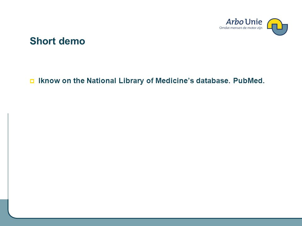 Short demo Iknow on the National Library of Medicines database. PubMed.