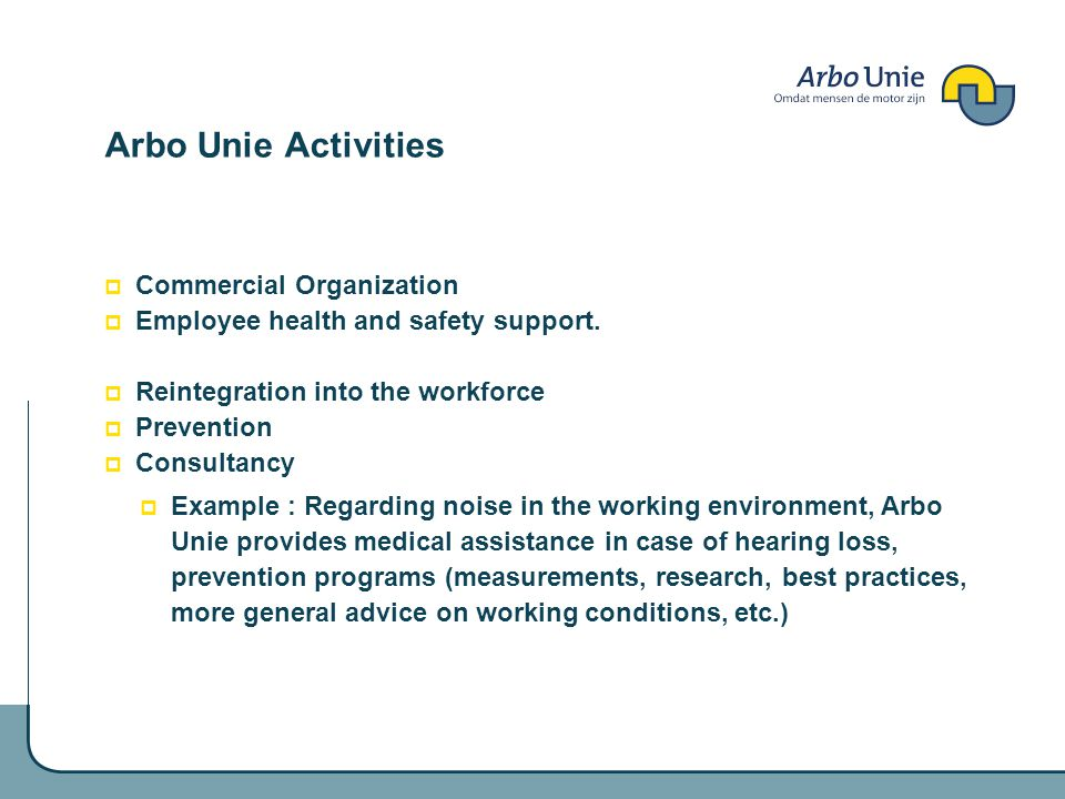 Arbo Unie Activities Commercial Organization Employee health and safety support.
