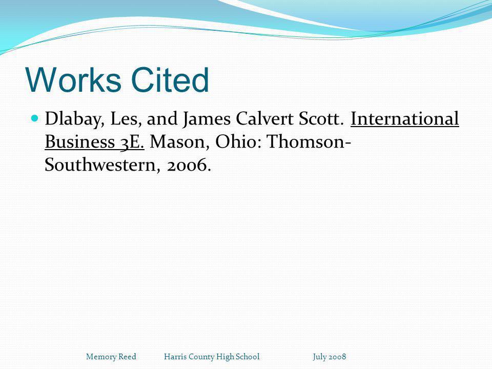 Works Cited Dlabay, Les, and James Calvert Scott.International Business 3E.