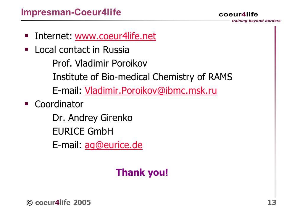 © coeur4life 200513 Impresman-Coeur4life Internet: www.coeur4life.netwww.coeur4life.net Local contact in Russia Prof.