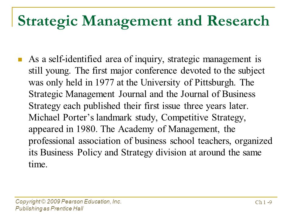 Strategic Management and Research As a self-identified area of inquiry, strategic management is still young.