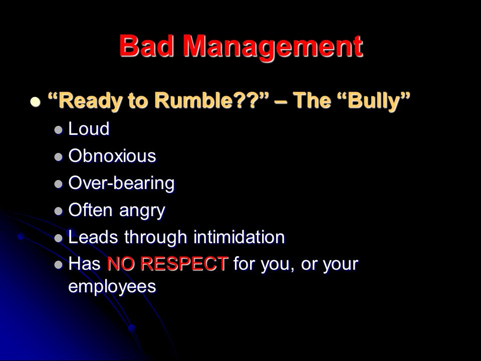 Bad Management Ready to Rumble . – The Bully Ready to Rumble .