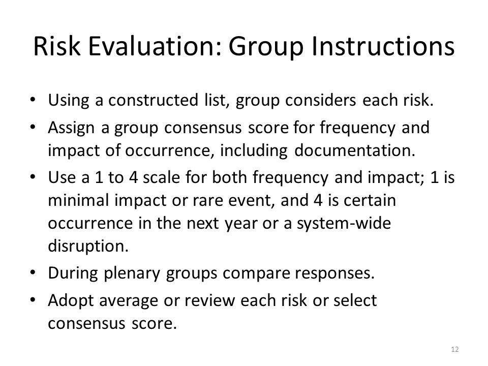 Risk Evaluation: Group Instructions Using a constructed list, group considers each risk.