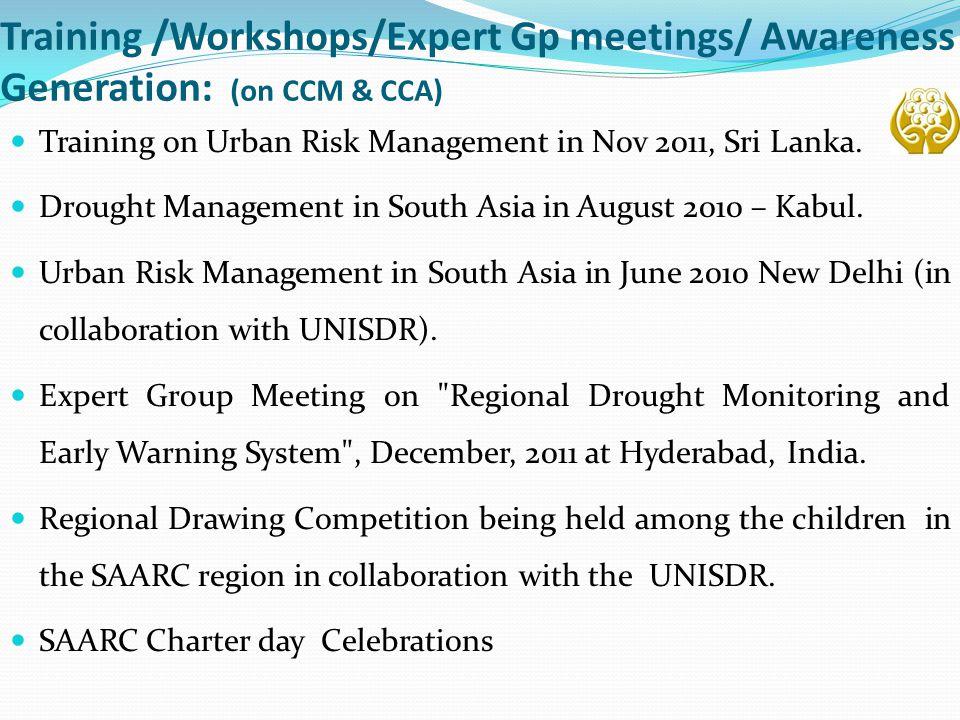 Training /Workshops/Expert Gp meetings/ Awareness Generation: (on CCM & CCA) Training on Urban Risk Management in Nov 2011, Sri Lanka. Drought Managem