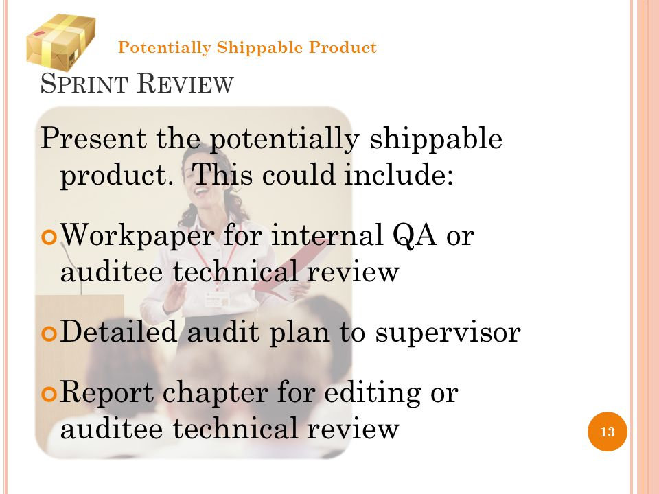 S PRINT R EVIEW Present the potentially shippable product.