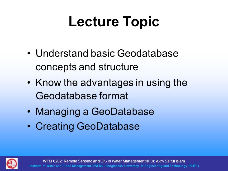 WFM 6202: Remote Sensing and GIS in Water Management © Dr.