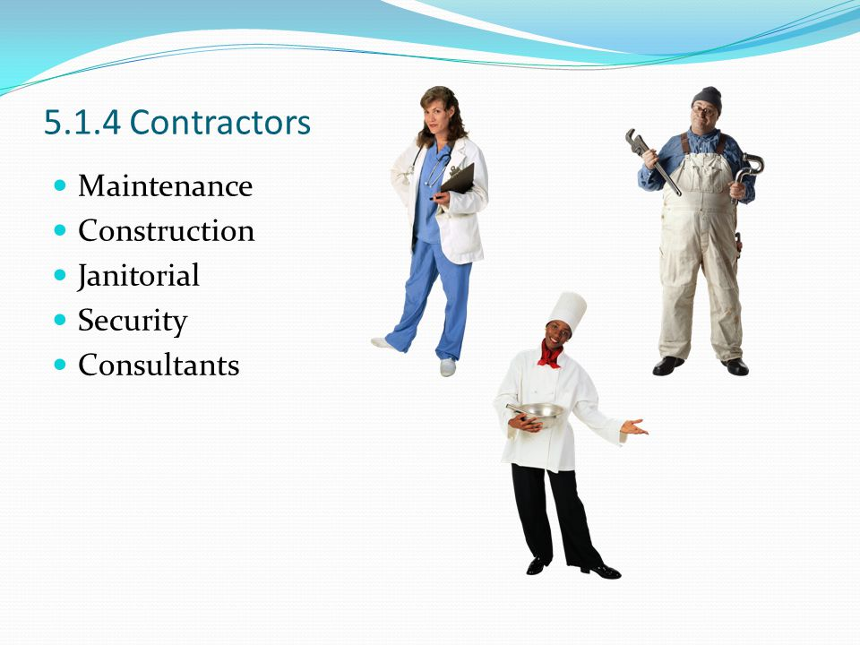 5.1.4 Contractors Maintenance Construction Janitorial Security Consultants