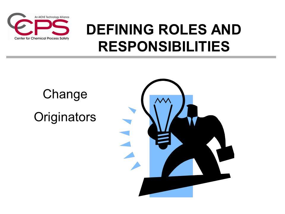 Change Originators DEFINING ROLES AND RESPONSIBILITIES