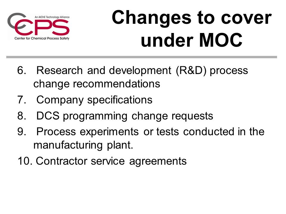 Changes to cover under MOC 6.Research and development (R&D) process change recommendations 7.