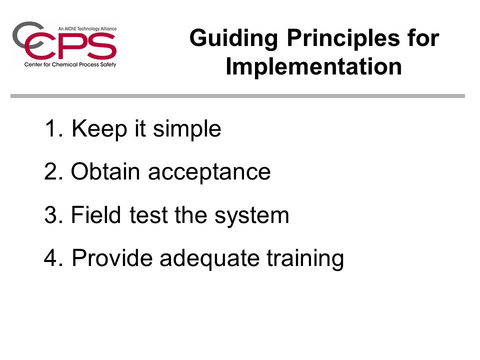 1.Keep it simple 2. Obtain acceptance 3. Field test the system 4.